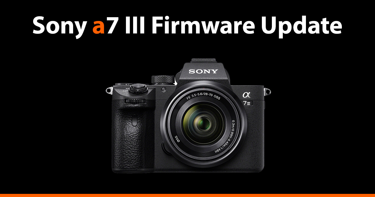 Sony a7 III Firmware Update Version 3 00 - AlphaShooters com