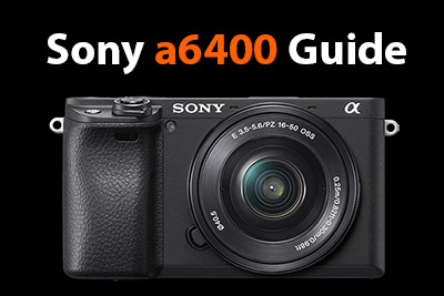 sony a6400 guide
