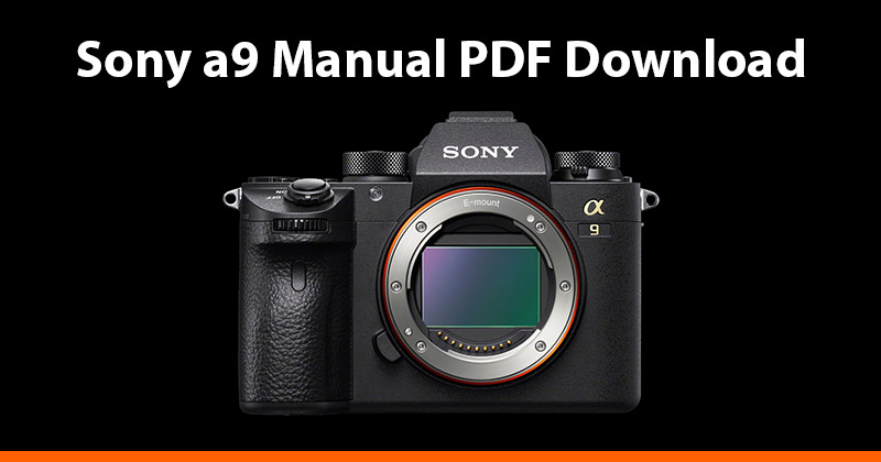 Sony a9 Manual (PDF) Download - Alpha Shooters