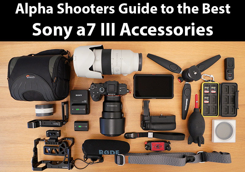 Best Sony a7III Accessories & Deals - AlphaShooters com