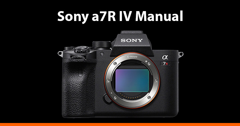 Sony a7R IV Manual Download + Online Help - AlphaShooters com