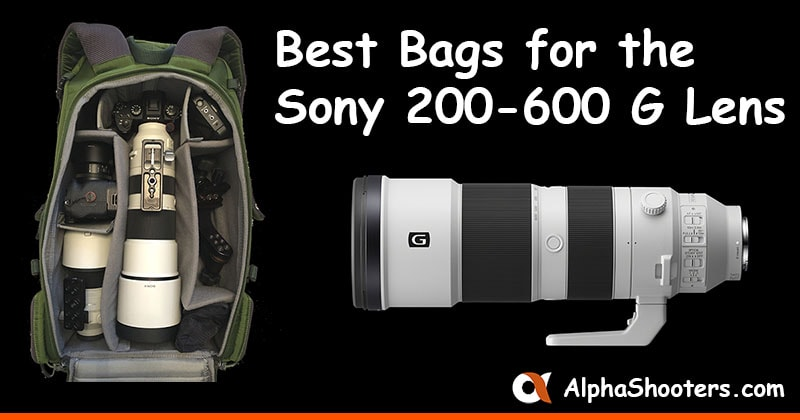 Best Bags for the Sony 200-600 Lens