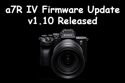 latest sony a7r iv firmware update