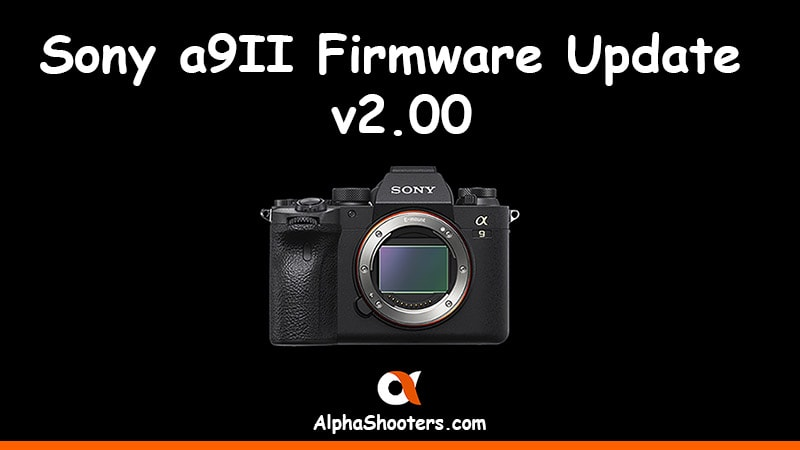 Sony a9II Firmware Update v2.00