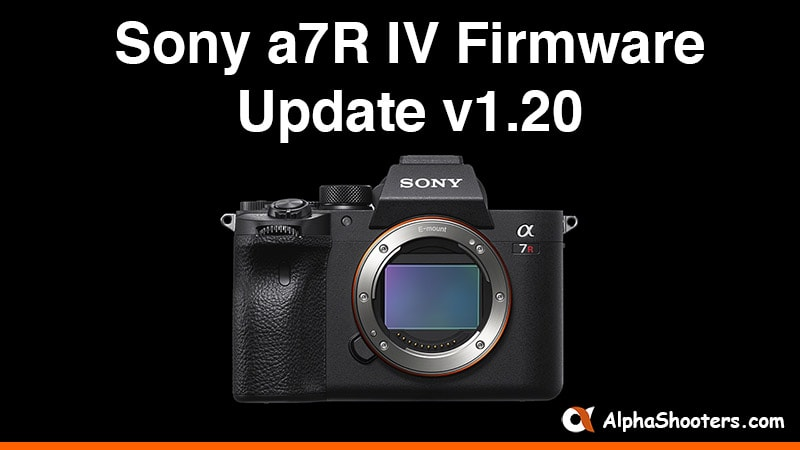 Sony a7R IV Firmware Update