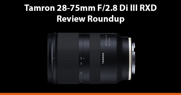 Tamron 28-75mm f2.8 Sony E-Mount Review